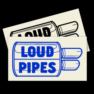 Loud Pipes Decal