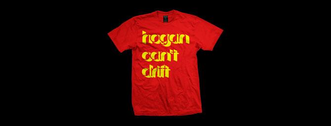 Hogan Can't Drift Shirt